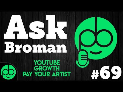 #AskBroman 69 With MyNameIsByf (YouTube, Growth, PAY YOUR ARTISTS)