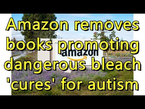 Amazon removes books promoting dangerous bleach 'cures' for