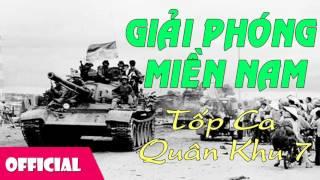 Giải Phóng Miền Nam - Tốp Ca Quân Khu 7 [Official Audio]