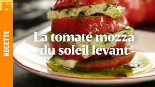 La tomate mozza du soleil levant