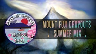 Mount Fuji Dropouts ☀️ Lo-Fi Hip Hop Summer Mix 2019 ☀️ Chill Music on Chilled Lofi