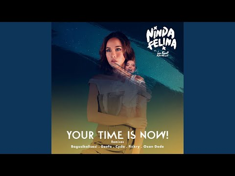 Free Download Your Time Is Now (feat. Lala Karmela) (fickry Remix) Mp3 dan Mp4