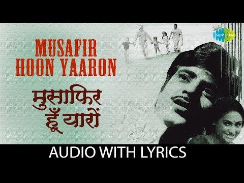 Musafir Hoon Yaron With Lyrics   मुसाफ़िर हूँ यारों ना घर है ना ठिकान   Kishore Kumar   Parichay  