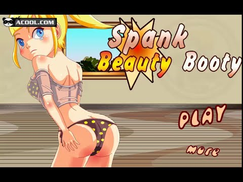 Spank Beauty Booty - Slap the Booty As Hard As You Can - Naughty Sexy Game