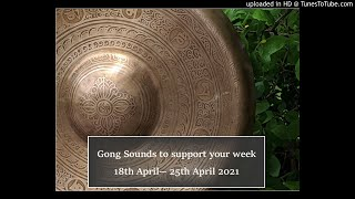 Gong Meditation for the energies of the week 18th-25th April