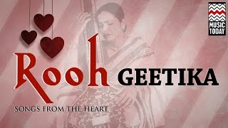 Rooh - Songs From The Heart | Audio Jukebox | Light Classical | Vocal | Geetika Varde Qureshi