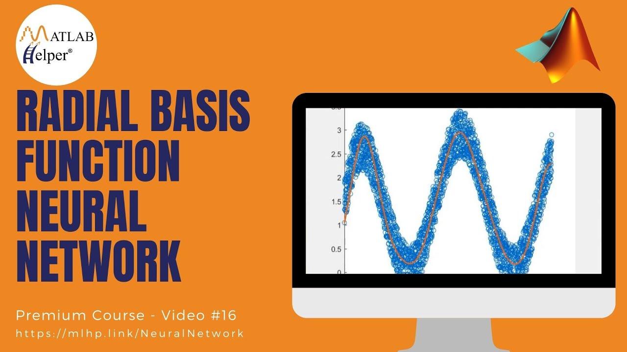Radial Basis Function Neural Network in MATLAB| Neural Networks Topic |  MATLAB Helper ®
