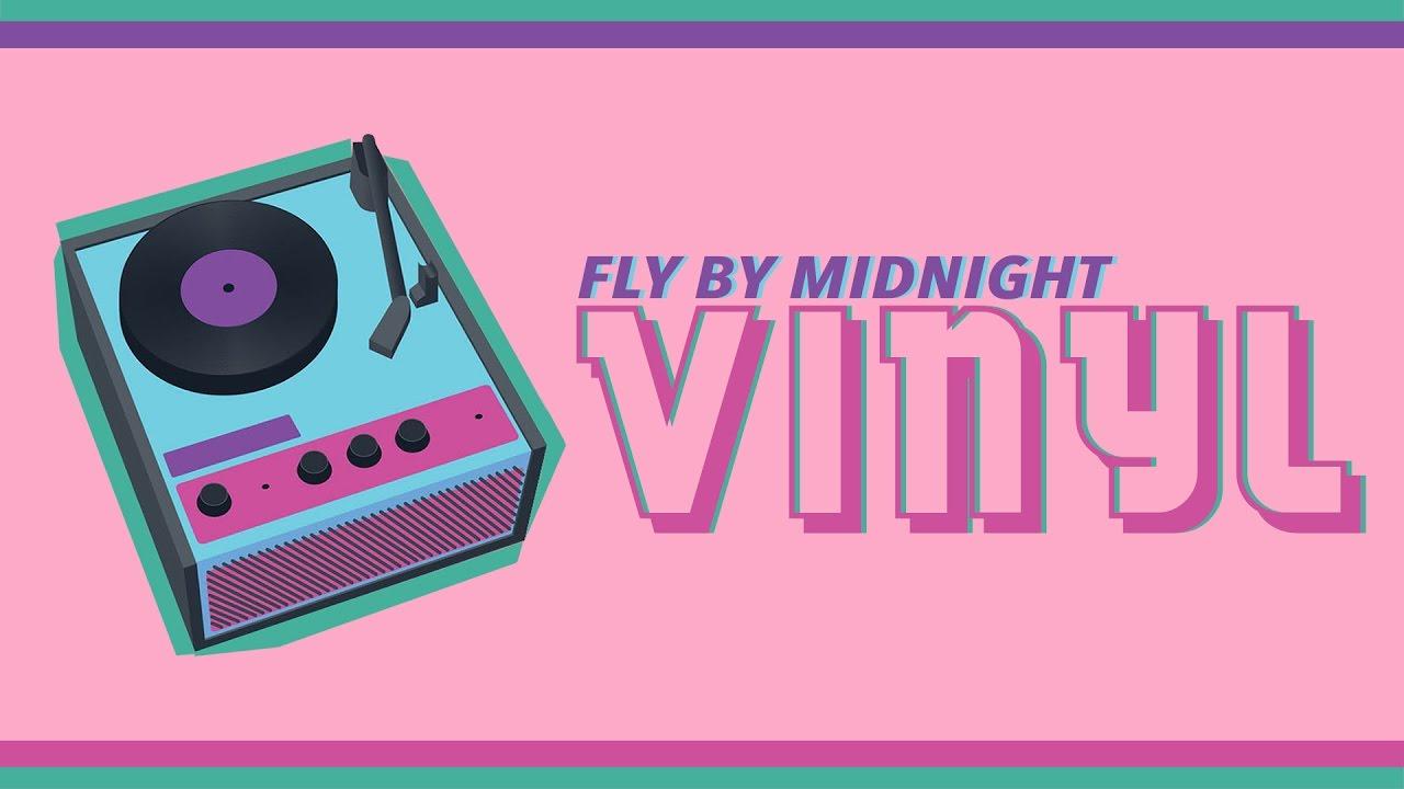 Fly By Midnight - Vinyl (Official Lyric Video)