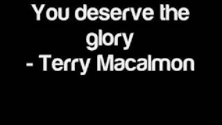 You Deserve The Glory - Terry MacAlmon