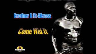 Brother B ft 4Brass - Come Wid It (Grenada soca 2011 ) Jab Whistle Riddim