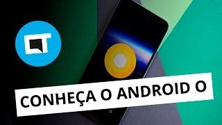 Novo Android O; Google Assistant para iOS; e mais [Google I/O 2017]