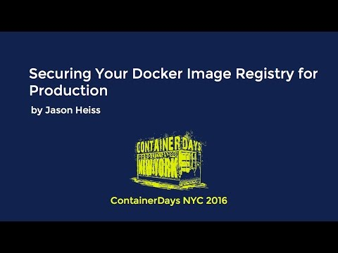 Securing Your Docker Image Registry for Production (by Jason Heiss)