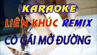 Lk Cô gái mở đường karaoke remix