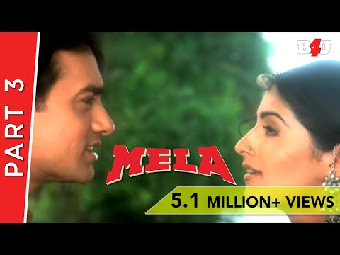 Mela | Part 3 | Aamir Khan, Twinkle Khanna | B4U Mini Theatre