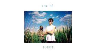 TEN FÉ - Elodie