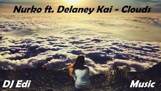 Nurko ft. Delaney Kai - Clouds (Lyrics) DJ Edi