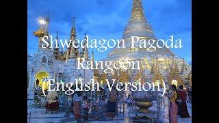 Shwedagon Pagoda - Rangoon, Burma (English Version)