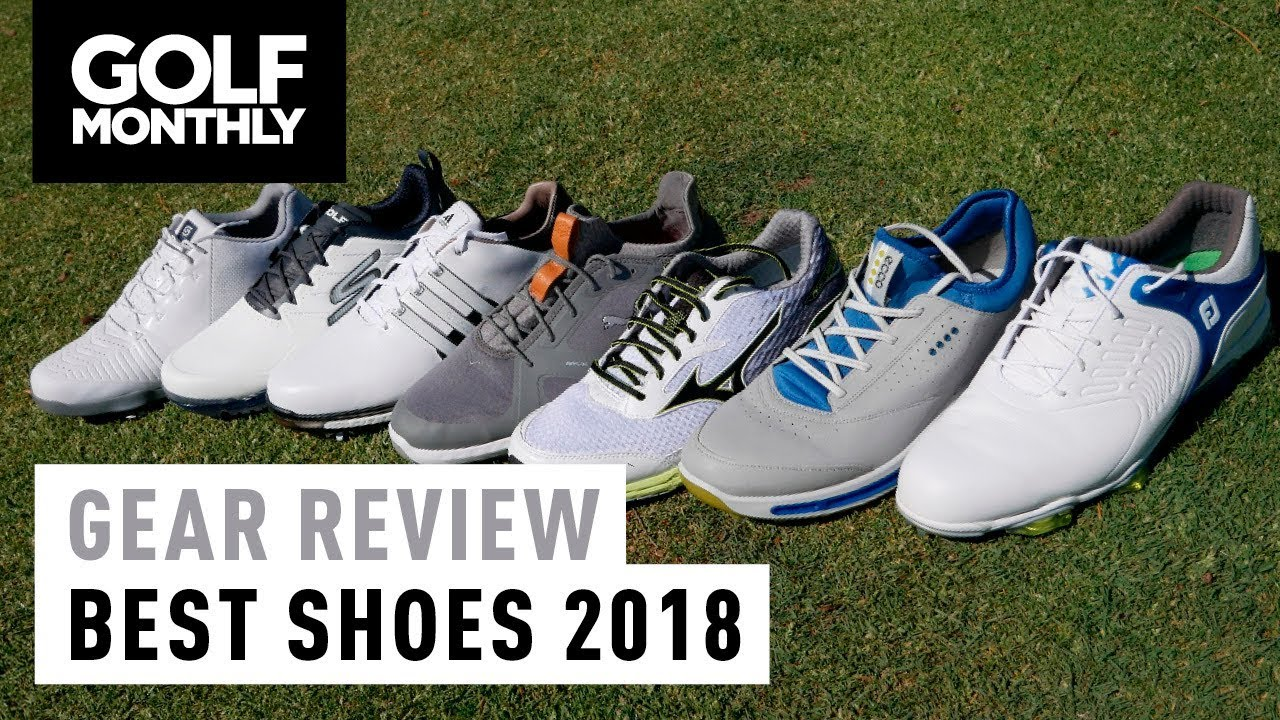 Best Golf Shoes 2018 Gear Review Golf Monthly Youtube