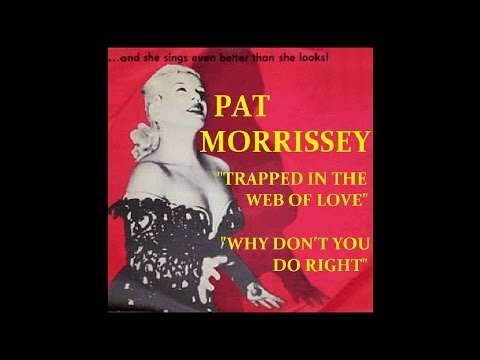 Pat Morrissey - Trapped In The Web Of Love / Why Don't You Do Right