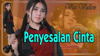 Download lagu Via Vallen ~ PENYESALAN CINTA   |   OM. Sera _ Official Video