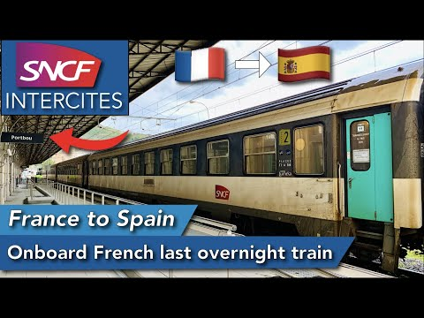 Paris to Spain with SNCF's last international overnight train in 2nd class couchette