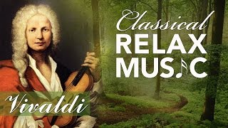 Classical Music for Relaxation, Music for Stress Relief, Relax Music, Vivaldi, ♫E042