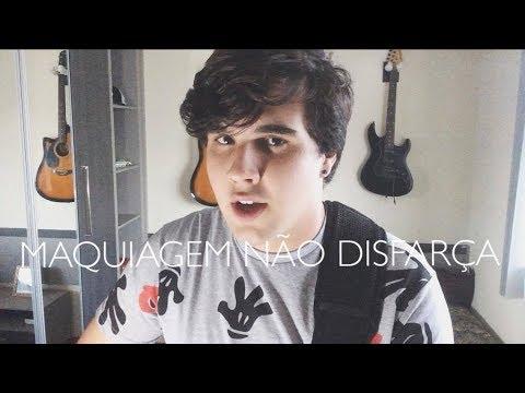 Maquiagem Não Disfarça - Henrique e Juliano | Yuri Nunes COVER
