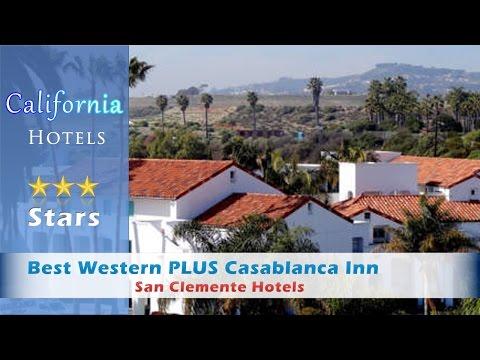 Best Western PLUS Casablanca Inn, San Clemente Hotels - California