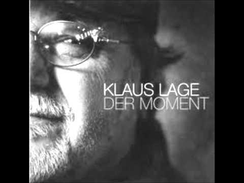 Klaus Lage  Der Moment
