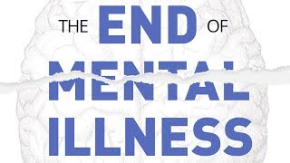 The End of Mental Illness - Dr. Daniel Amen