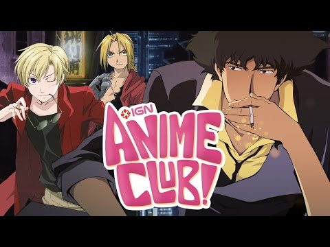 Meet Edward Elric - IGN Anime Club Episode 15