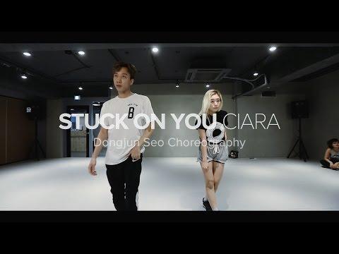 Stuck on You - Ciara / Dongjun Seo Choreography