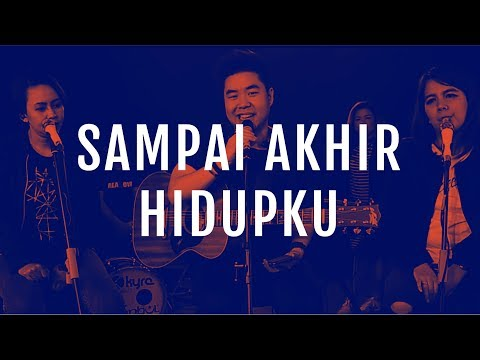 JPCC Worship - Sampai Akhir Hidupku (Official Demo Video)