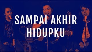 Sampai Akhir Hidupku (Official Demo Video) - JPCC Worship