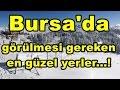 Bursa'da Gezilmesi Gereken En Güzel Yerler...!