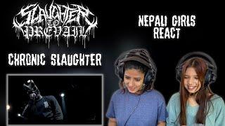 SLAUGHTER TO PREVAIL REACTION | CHRONIC SLAUGHTER REACTION | NEPALI GIRLS REACT