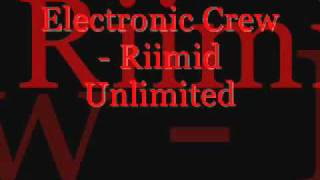Electronic Crew - Riimid Unlimited.