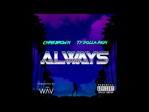 Chris Brown - Always (feat. Ty Dolla $ign)
