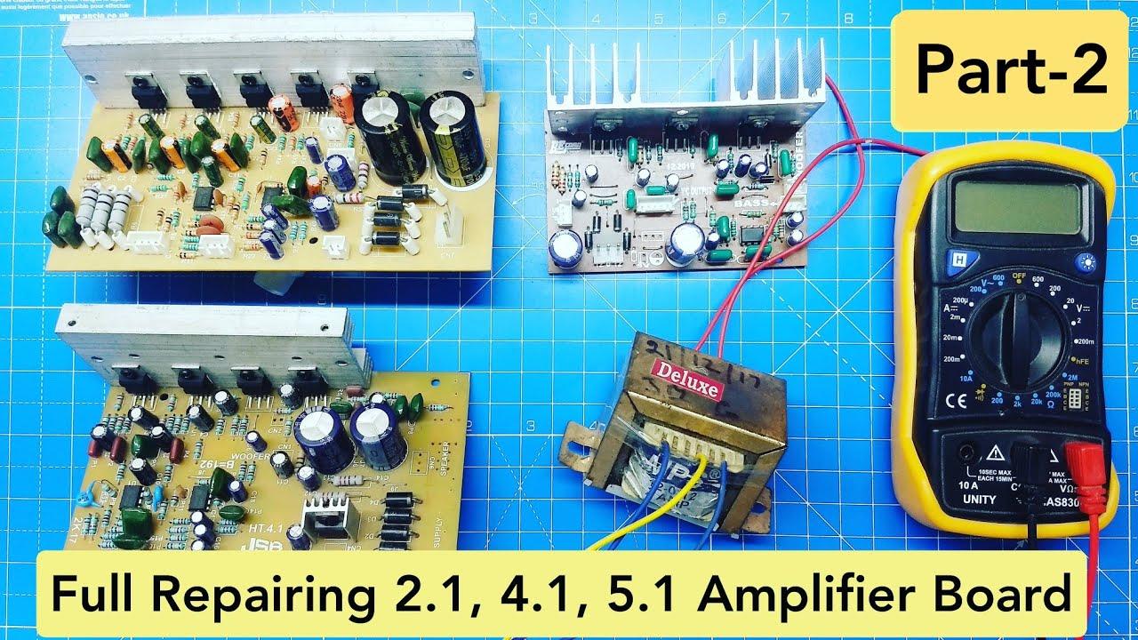 2.1 4.1 5.1 Amplifier Board Repair | Part-2