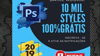 10 MIL STYLES PARA PHOTOSHOP 2019 DOWNLOAD GRÁTIS