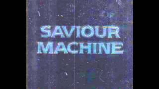 Watch Saviour Machine Behold A Pale Horse video
