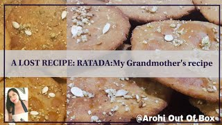 A Lost Recipe:from My Grand Mother's Cook book(Ratada)-A Royal Sweet & Salty Flat Bread Snack