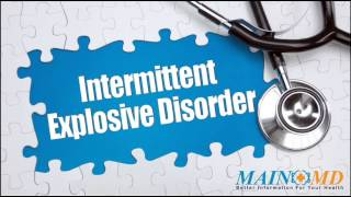 Intermittent Explosive Disorder ¦ Treatment and Symptoms