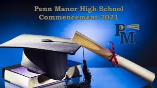 Penn Manor High School Commencement 2021