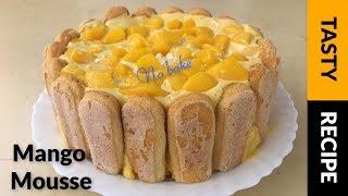 Mango Mousse Recipe - Delicious No Bake Mango Mousse Cake