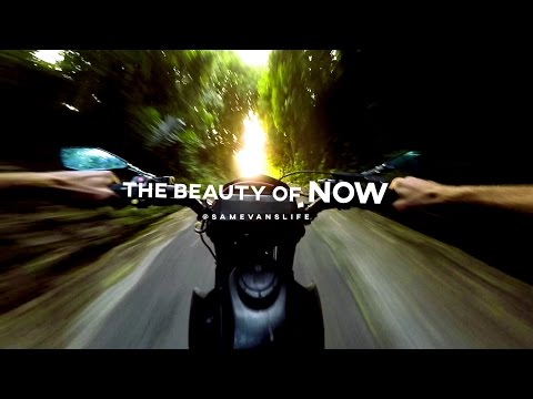 The BEAUTY of NOW // Sam Evans // ADVENTURE MODE 2000