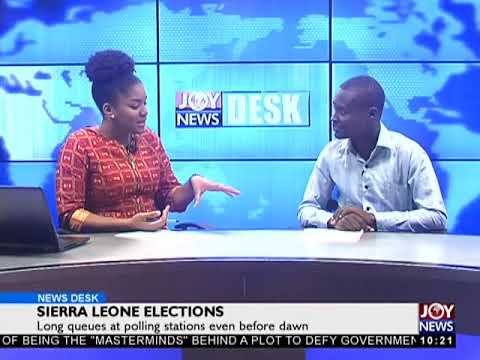 Sierra Leone Elections - News Desk on Joy News (7-3-18)