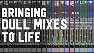 How to Bring Dull Mixes to Life