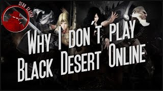 Why I Don't Play Black Desert Online.
