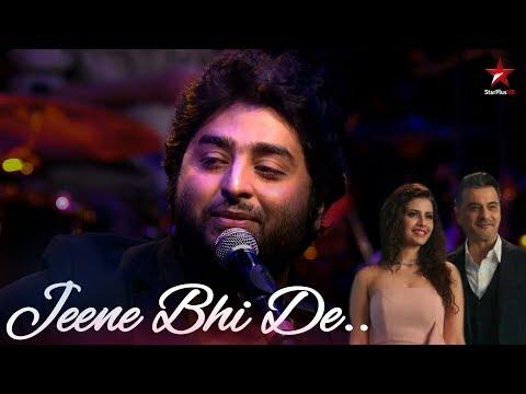 Jeene Bhi De - Arijit Singh | Dil Sambhal Jaa Zara (Star Plus Serial)